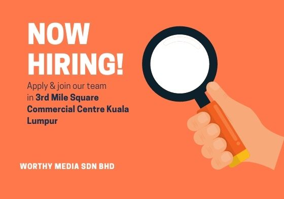 Job Opening-Worthy Media Sdn Bhd
